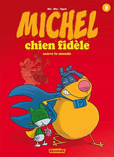 Michel chien fidèle T3: Sauve le monde