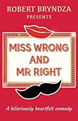 Miss Wrong and Mr Right by Robert Bryndza (2015-06-04)