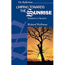 Limping Towards the Sunrise: Sermons in Season (On Reflection)