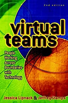 Virtual Teams: People Working Across Boundaries with Technology par [Lipnack, Jessica, Stamps, Jeffrey]