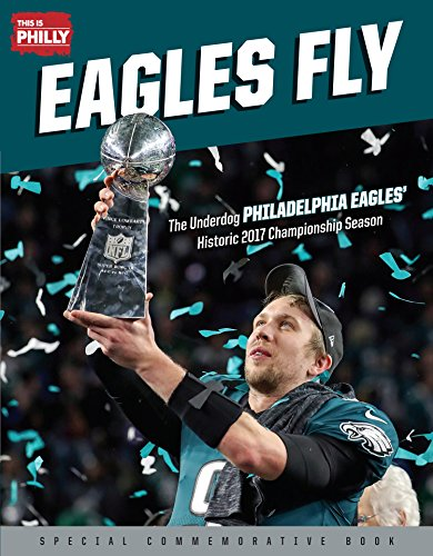 Eagles Fly: The Underdog Philadelphia Eagles' Historic 2017 Championship Season (English Edition)