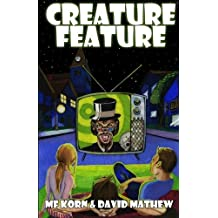Creature Feature by M F Korn (2013-03-06)