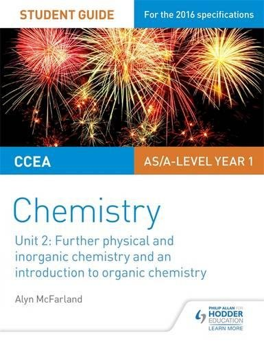 CCEA AS Unit 2 Chemistry Student Guide: Further Physical and Inorganic Chemistry and an Introduction to Organic Chemistry (Ccea As Chemistry Student Guid)