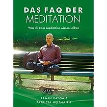 Das FAQ der Meditation: Was du über Meditation wissen solltest