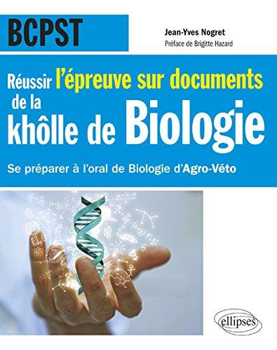 Réussir l'épreuve sur documents de la khôlle de Biologie en BCPST - Se préparer à l'oral de Biologie d'Agro-Véto nouvelle épreuve de 2015