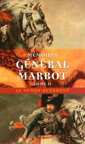 Descargar Libro Mémoires (Tome 2-Torrès-Védras, La Bérésina, Leipzig, Waterloo) de Général baron de Marbot