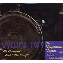 """The Feynman Tapes: """"At Cornell"""" and """"the Draft"""""""