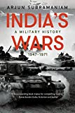 India's Wars: A Military History, 1947-1971