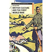 [British Culture and the First World War] (By: George Robb) [published: June, 2002]