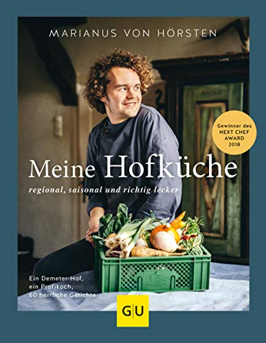Meine Hofküche: Regional, saisonal und richtig lecker (GU Autoren-Kochbücher)
