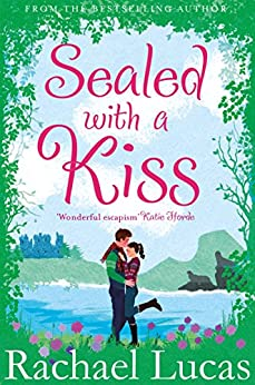 Sealed With A Kiss by [Lucas, Rachael]