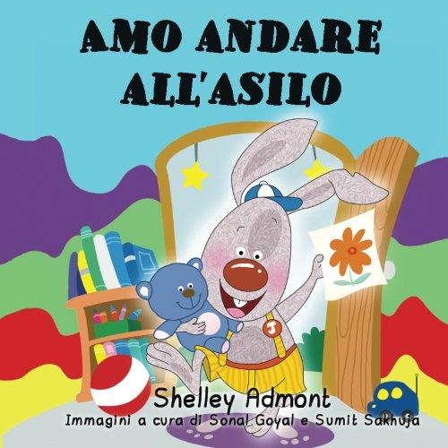 Libri per bambini: Amo andare all'asilo (Italian Kids books): Italian Children's books
