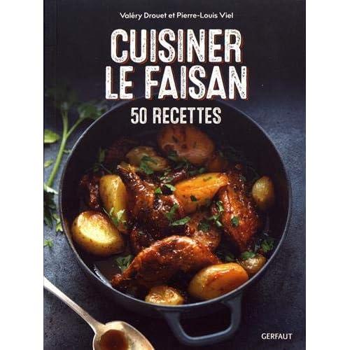 Cuisiner le faisan : 50 recettes