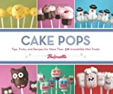 Cake Pops: Tips, Tricks, and Recipes for More Than 40 Irresistible Mini Treats by Angie Dudley (2010-09-08)