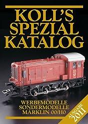 Koll's Spezialkatalog Märklin 00/H0 2011: Werbemodelle, Sondermodelle
