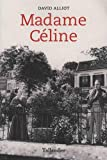 Madame Céline | Alliot, David (1973-....). Auteur