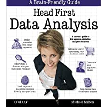 Head First Data Analysis: A learner's guide to big numbers, statistics, and good decisions by Milton (2009-08-07)