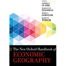 The New Oxford Handbook of Economic Geography (Oxford Handbooks)