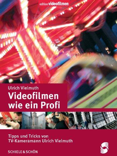 Videofilmen wie ein Profi: Tipps und Tricks von TV-Kameramann Ulrich Vielmuth