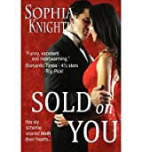 By Knightly, Sophia [ Sold on You: Tropical Heat Series, Book Two ] [ SOLD ON YOU: TROPICAL HEAT SERIES, BOOK TWO ] Aug - 2012 { Paperback }