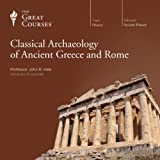 Classical Archaeology of Ancient Greece and Rome