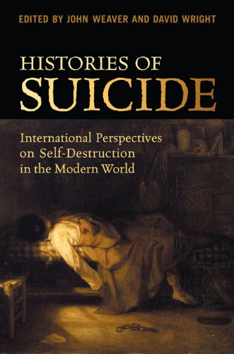 Histories of Suicide: International Perspectives on Self-Destruction in the Modern World (English Edition)