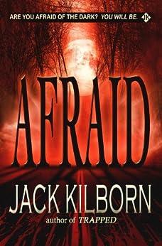 Afraid - A Novel of Terror (The Konrath/Kilborn Collective) by [Kilborn, Jack, Konrath, J.A.]
