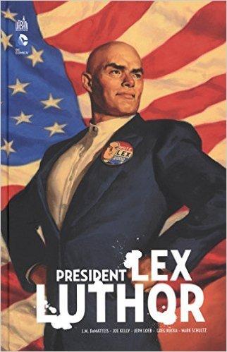 PRÉSIDENT LEX LUTHOR de Jeph Loeb ,Greg Rucka ,Ed McGuinness (Illustrations) ( 12 décembre 2014 )