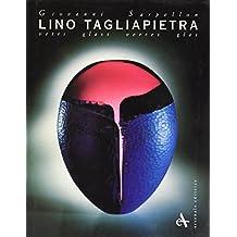 Lino Tagliapietra: Vetri Glass Verres Glas