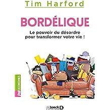Bordélique : Le pouvoir du désordre pour transformer votre vie ! (Pop Economics) (French Edition)
