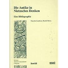 Die Antike in Nietzsches Denken: Eine Bibliographie (BAC - Bochumer Altertumswissenschaftliches Colloquium)