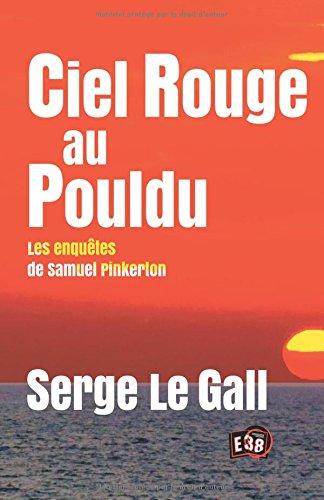 Ciel rouge au Pouldu: Les enquêtes de Samuel Pinkerton par Serge Le Gall