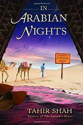 In Arabian Nights: A Caravan of Moroccan Dreams by Tahir Shah (2007-12-26)