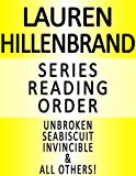 LAUREN HILLENBRAND — SERIES READING ORDER (SERIES LIST) — IN ORDER: UNBROKEN: A WORLD WAR II STORY OF SURVIVAL, RESILIENCE AND REDEMPTION, SEABISCUIT, INVINCIBLE, ALL OTHERS! (English Edition)