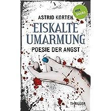EISKALTE UMARMUNG: Poesie der Angst: Thriller (Die Fälle des Benedikt van Cleef)