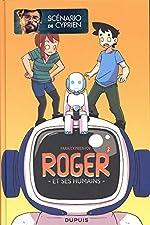 Roger et ses humains - Tome 2 - Roger et ses humains 2 de Cyprien