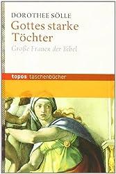 Gottes starke Töchter: Große Frauen der Bibel (Topos Taschenbücher)