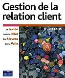 Gestion de la relation 3/e by Peelen ed - Jallat Fr?d?ric Stevens Eric - Volle Pierre (November 02,2009)