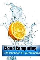 Cloud CommerceCloud-Computing im eCommerce ist mehr als nur ein reines Hype-Thema. Garantiert nutzen Sie bereits einen der unzähligen Cloud-Dienste, ohne es zu ahnen. Die beliebtesten Anwendungsbeispiele sind Google Mail, Datenserver, webbasierende O...
