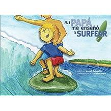 Mi Papá Me Enseñó a Surfear