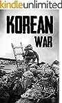 Korean War: A History From Beginning...