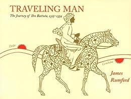 Traveling Man: The Journey of Ibn Battuta 1325-1354 by [Rumford, James]