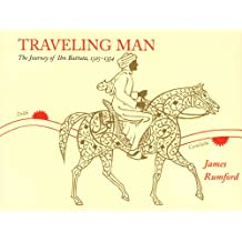 Traveling Man: The Journey of Ibn Battuta 1325-1354