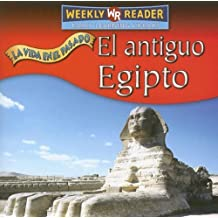 El Antiguo Egipto (Vida en el Pasado (Life Long Ago)) (Spanish Edition) by Tea Benduhn (2007-01-01)