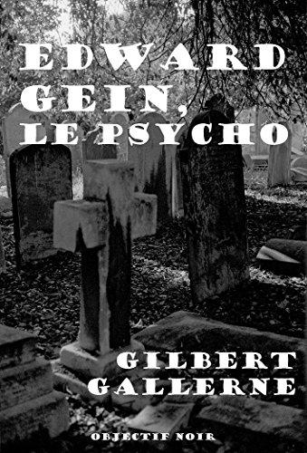 Edward Gein, le psycho (Gore et horreur : une histoire vraie)