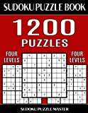 Sudoku Puzzle Master Book 1,200 Puzzles, 300 Easy, 300 Medium, 300 Hard and 300 Extra Hard: Four Levels Of Sudoku Puzzles In This Jumbo Size Book: Volume 26 (Sudoku Puzzle Book Master Series)