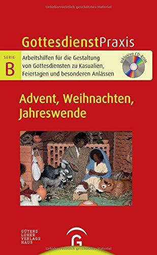 Advent, Weihnachten, Jahreswende: Mit CD-ROM (Gottesdienstpraxis Serie B)