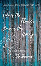 Life is the Flower, Love is the Honey