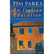 An Italian Education by Tim Parks (1997-01-01)