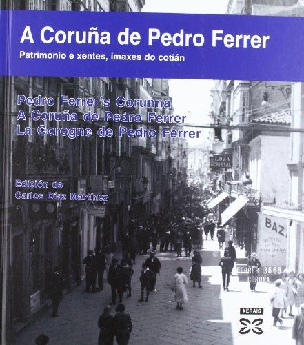 A Coruña de Pedro Ferrer (Grandes Obras - Edicións Singulares)